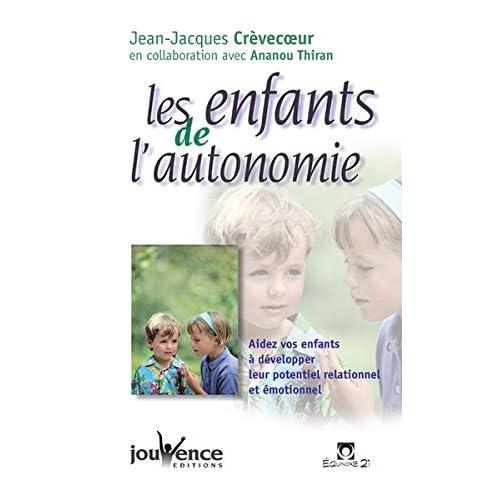 Les enfants de l'autonomie : Aidez vos enfants à développer leur potentiel relationnel et émotionnel