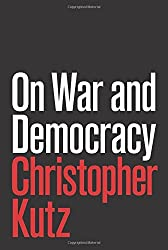 On War and Democracy by Christopher Kutz (2016-01-19)