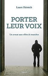 Porter leur voix : Un avocat sans effets de manches (Littérature Française)