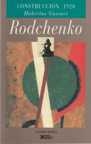 Rodchenko: Construcción 1920 o el arte de organizar la vida (Galeria abierta)