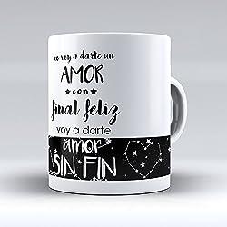 """Taza cerámica desayuno regalo original San Valentín pareja novio novia """"no voy a darte un amor con final feliz, voy a darte amor sin fin"""""""