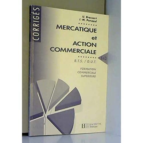 Mercatique et action commerciale, 1 & 2 : Corrigés, BTS, DUT, formation commerciale supérieure