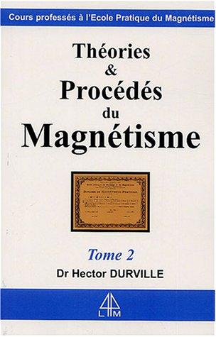 Théories et procédés du magnétisme : Tome 2