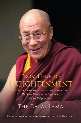 From Here to Enlightenment: An Introduction to Tsong-kha-pa's Classic Text The Great Treatise on the Stages of the Path to Enlightenment by His Holiness The Dalai Lama (2013-01-08)