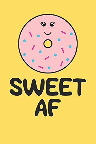 Sweet AF: Funny Donut Journal for Men (Donuts Gifts for Boys) -