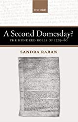 A Second Domesday?: The Hundred Rolls of 1279-80: The Hundred Rolls of 1279-1280