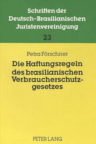 Die Haftungsregeln des brasilianischen Verbraucherschutzgesetzes: Ansprüche aus Produkthaftung, Dienstleistungshaftung und Gewährleistung und ihre ... Juristenvereinigung, Band 23)
