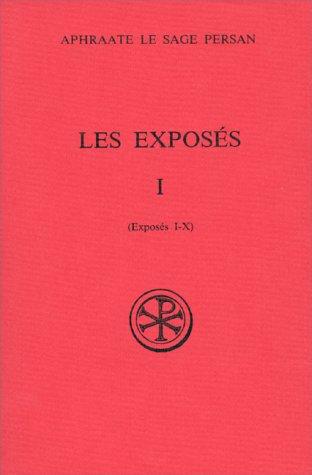 LES EXPOSES. Tome 1, exposés 1 à 10 par Marie-Joseph Pierre, Aphraate Le Sage Persan