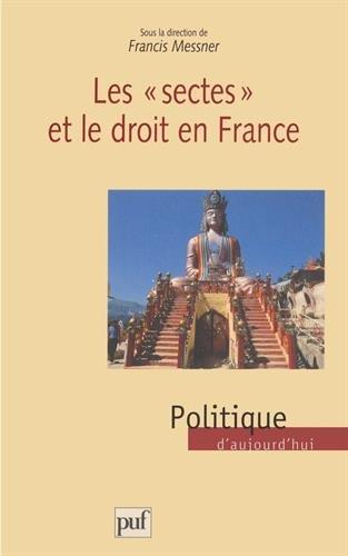 Les sectes et le droit en France : [colloque, Strasbourg, Université Robert-Schuman, 13-14 juin 1997] par Francis Messner