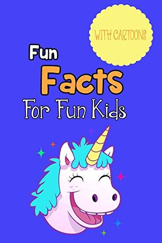 Fun Facts For Fun Kids: Children's fact book age 5-12