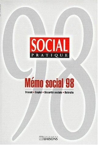 MEMO SOCIAL 98. Travail, emploi, sécurité sociale, retraite par Collectif