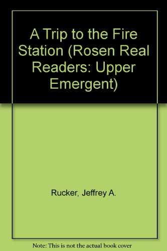 A Trip to the Fire Station (Rosen Real Readers: Upper Emergent)