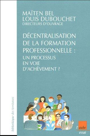 Décentralisation de la formation professionnelle : Un processus en voie d'achèvement ?