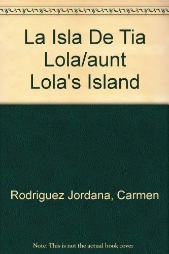 La Isla De Tia Lola/aunt Lola's Island par Ana Fernandez Buñuel