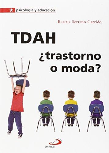TDAH ¿trastorno o moda? (Psicología y educación)