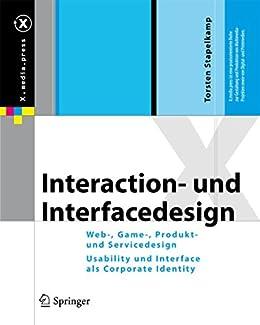 Interaction- und Interfacedesign: Web-, Game-, Produkt- und Servicedesign Usability und Interface als Corporate Identity: Web-, Game-, Produkt- und Servicedesign ... als Corporate Identity (X.media.press)
