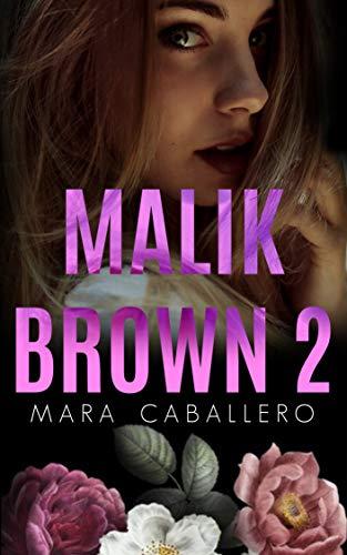 Malik Brown: Libro 2 (Bilogía Habibi) de Mara Caballero