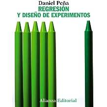 Regresión y diseño de experimentos (El Libro Universitario - Manuales)