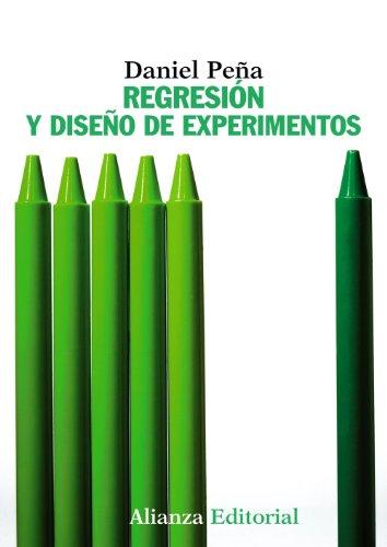 Regresión y diseño de experimentos (El Libro Universitario - Manuales) por Daniel Peña