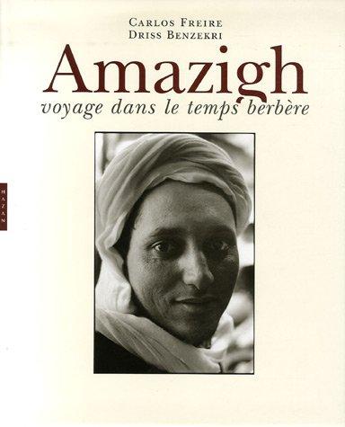 Amazigh : Voyage dans le temps berbère par Driss Benzekri, Carlos Freire
