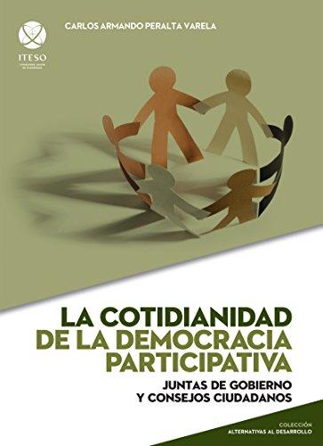 La cotidianidad de la democracia participativa (Alternativas al desarrollo)
