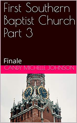 First Southern Baptist Church Part 3: Finale (English Edition)