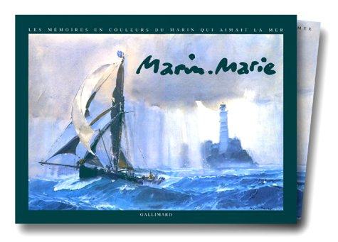 Marin-Marie : Les mémoires en couleurs du marin qui aimait la mer