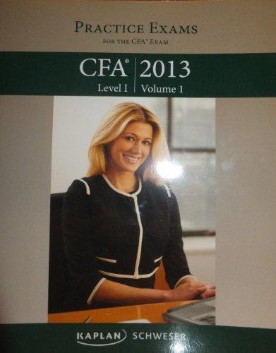 Kaplan Schweser CFA 2013 Level I Volume 2 Practice Exams Book by Kaplan Schweser (2012) Taschenbuch