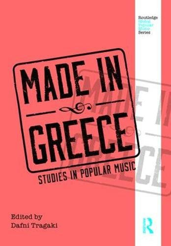 Made in Greece (Routledge Global Popular Music)