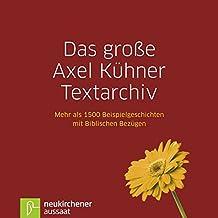 Das große Axel Kühner Textarchiv, 1 CD-ROM Mehr als 1500 Beispielgeschichten mit biblischen Bezügen. Mit allen Titeln der ELBIWIN-Reihe und der CD-ROM-Bibel-Edition kombinierbar