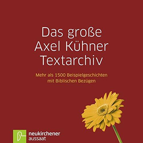 das-grosse-axel-kuhner-textarchiv-1-cd-rom-mehr-als-1500-beispielgeschichten-mit-biblischen-bezugen-