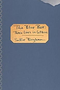 The Blue Box: Three Lives in Letters par [Bingham, Sallie]