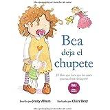 Bea deja el chupete: ¡El libro que hace que los niños quieran dejar el chupete!