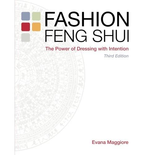 Fashion Feng Shui: The Power of Dressing with Intention by Evana Maggiore (2014-02-28)