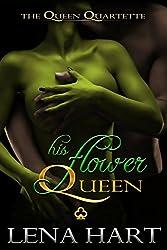 His Flower Queen (Queen Quartette Book 1) (English Edition)