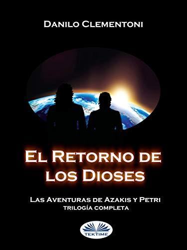 El Retorno De Los Dioses: Las Aventuras de Azakis y Petri eBook ...