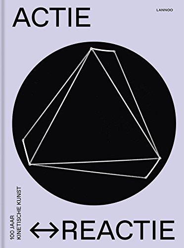 Actie Reactie: 100 jaar kinetische kunst por Serge Lemoine