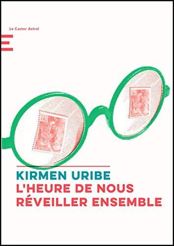 L'heure de nous réveiller ensemble par Kirmen Uribe