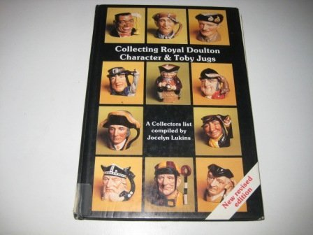Royal Doulton Toby (Collecting Royal Doulton Character & Toby Jugs, 1934-1989 : A Record of the First Fifty-Five Years. New Revised Ed. by Jocelyn Lukins (1989-12-24))