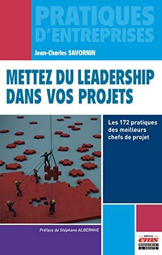Mettez du leadership dans vos projets par  Jean-Charles Savornin