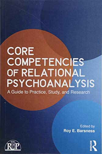 Core Competencies of Relational Psychoanalysis: A Guide to Practice, Study and Research (Relational Perspectives Book Series)