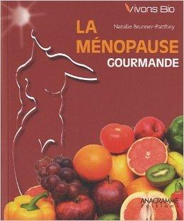 La ménopause gourmande de Natalie Brunner-Patthey ( 17 septembre 2010 )