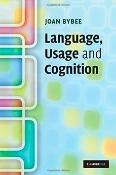 Language, Usage and Cognition par [Bybee, Joan]