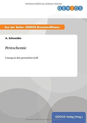 Petrochemie: Umzug an den persischen Golf by A. Schneider (2015-07-15)
