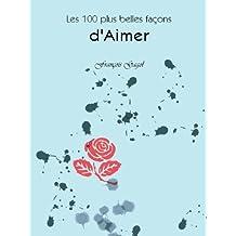Les 100 plus belles façons d'Aimer