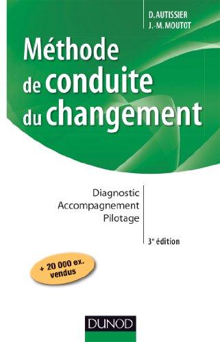Méthode de conduite du changement - 3e éd. : Diagnostic - Accompagnement - Pilotage (Stratégies et management)