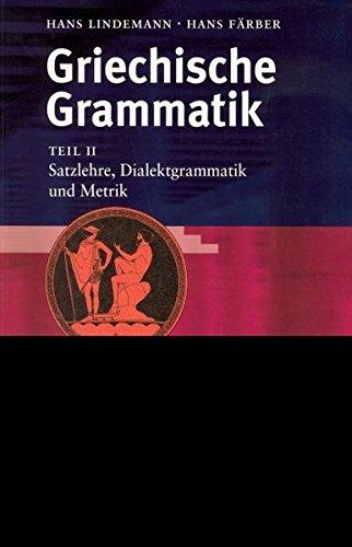 Griechische Grammatik / Satzlehre, Dialektgrammatik und Metrik (Sprachwissenschaftliche Studienbücher)