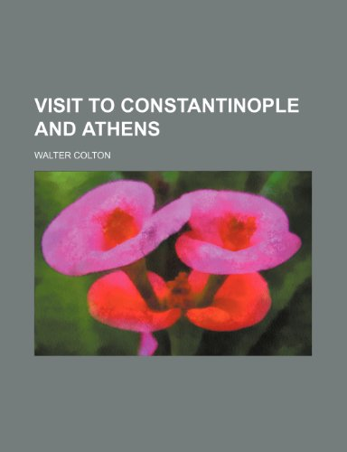 Visit to Constantinople and Athens