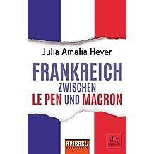 Frankreich zwischen Le Pen und Macron: Ein SPIEGEL-Buch