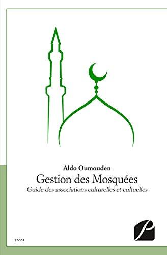 Gestion des Mosques: Guide des associations culturelles et cultuelles